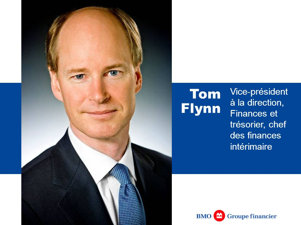 Tom Flynn Vice-président à la direction, Finances et trésorier, chef des finances intérimaire. [IN FRENCH]